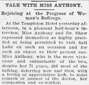 Newspaper clipping explaining the interview Utah's suffragists had with Susan B. Anthony and Anna Howard Shaw in Salt Lake.