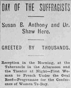 "Newspaper clipping announcing the, ""Day of the Suffragists"" when Susan B. Anthony and Anna Howard Shaw visited Salt Lake City."