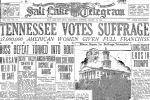 "Salt Lake Telegram headline reads, ""Tennessee Votes Suffrage""."