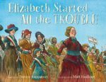 Elizabeth Started All of the Trouble
