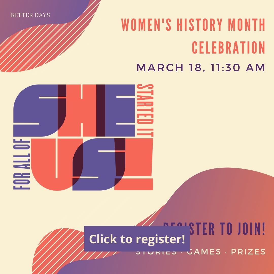 Sign up at this link for our virtual Women's History Month celebration at 11:30 am on March 18 with games, stories, trivia, and prizes!